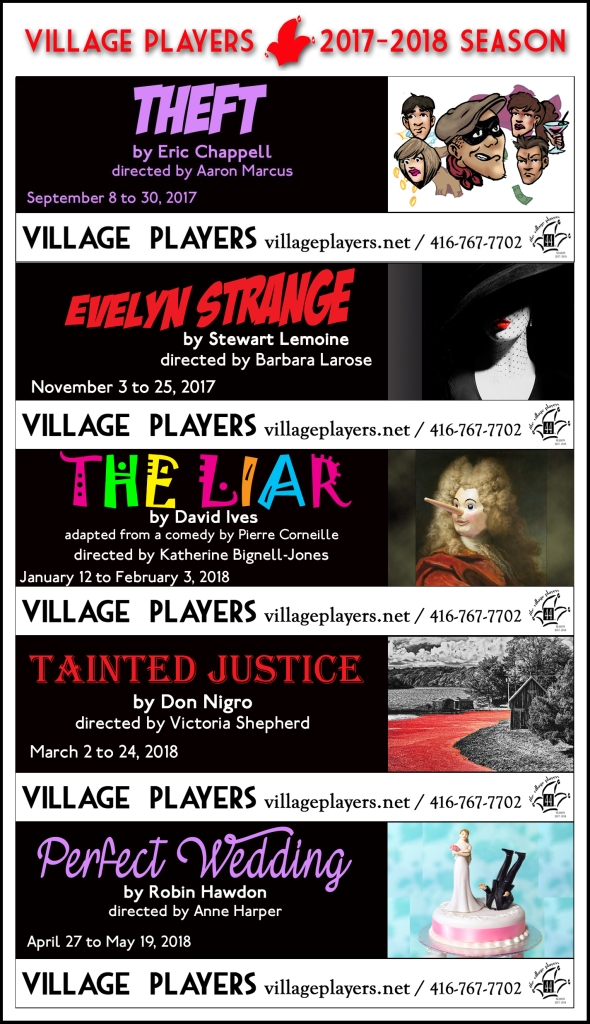 """village playhouse toronto"" ""village playhouse"" ""village players"" ""bloor west"" theatre theater Runnymede THEFT ""Eric Chappell"" ""Aaron Marcus"" ""EVELYN STRANGE"" ""Stuart Lemoine"" ""Barbara Larose"" ""The Liar"" ""Pierre Corneille"" ""David Ives"" ""Katherine Bignell-Jones"" ""TAINTED JUSTICE"" ""Don Nigro"" ""Victoria Shepherd"" ""PERFECT WEDDING"" ""Robin Hawdon"" ""Anne Harper"""