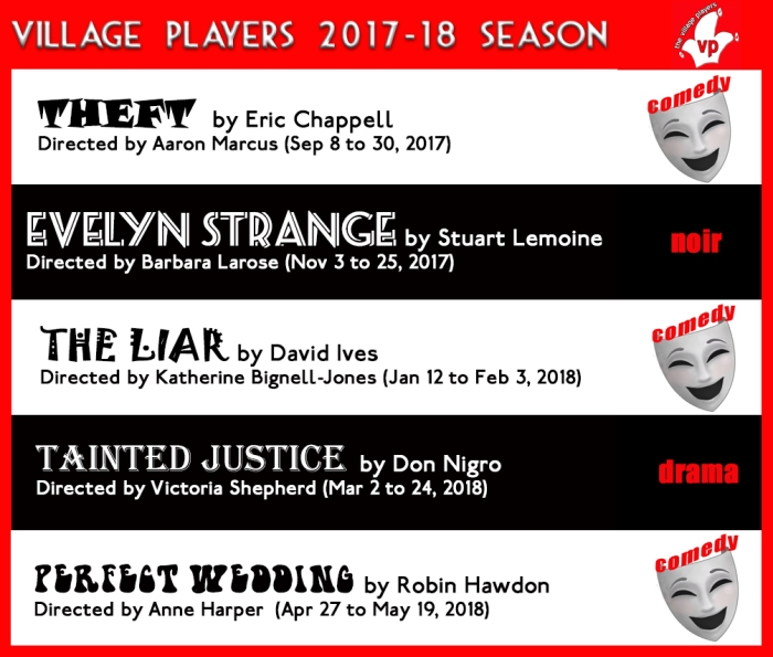 """village playhouse toronto"" ""village playhouse"" ""village players"" ""bloor west"" theatre theater Runnymede THEFT ""Eric Chappell"" ""Aaron Marcus"" ""EVELYN STRANGE"" ""Stuart Lemoine"" ""Barbara Larose"" ""David Ives"" ""Katherine Bignell-Jones"" ""TAINTED JUSTICE"" ""Don Nigro"" ""Victoria Shepherd"" ""PERFECT WEDDING"" ""Robin Hawdon"" ""Anne Harper"""