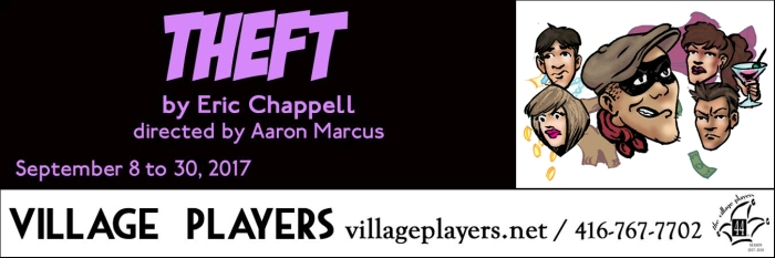"""village playhouse toronto"" ""village playhouse"" ""village players"" ""bloor west"" theatre theater Runnymede THEFT ""Eric Chappell"" ""Aaron Marcus"""