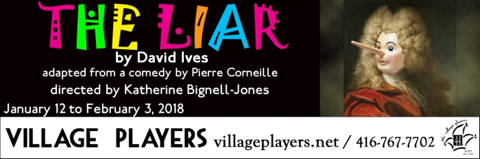 """village playhouse toronto"" ""village playhouse"" ""village players"" ""bloor west"" theatre theater Runnymede ""The Liar"" ""Pierre Corneille"" ""David Ives"" ""Katherine Bignell-Jones"""