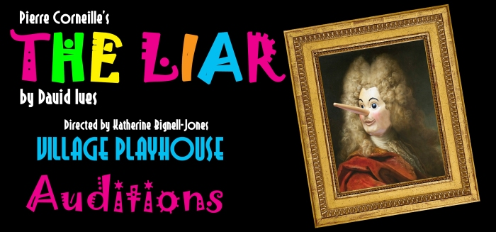 """""""village playhouse toronto"""" """"village playhouse"""" """"village players"""" """"bloor west"""" theatre theater Runnymede """"THE LIAR"""" """"Pierre Corneille"""" """"David Ives"""" """"Katherine Bignell-Jones"""" auditions comedy"""