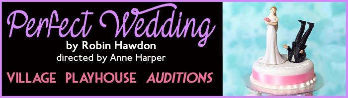 """village playhouse toronto"" ""village playhouse"" ""village players"" ""bloor west"" theatre theater Runnymede ""PERFECT WEDDING"" ""Robin Hawdon"" ""Anne Harper"""