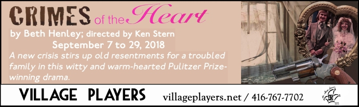 """""""village playhouse toronto"""" """"village playhouse"""" """"village players"""" """"bloor west"""" theatre theater Runnymede """"Crimes of the Heart:"""" """"Beth Henley"""" """"Ken Stern"""""""