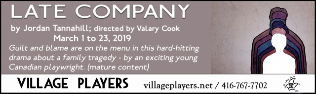 """village playhouse toronto"" ""village playhouse"" ""village players"" ""bloor west"" theatre theater Runnymede ""Late Company"" ""Jordan Tannahill"" ""Valary Cook"""