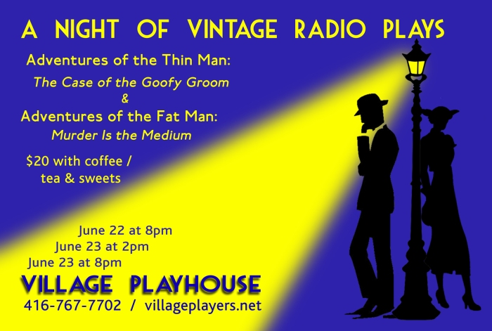 """village playhouse toronto"" ""village playhouse"" ""village players"" ""bloor west"" theatre theater Runnymede ""radio plays"" ""vintage radio plays"" ""The Thin Man"" ""adventures of the thin man"" ""The Fat Man"" ""adventures of the fat man"""