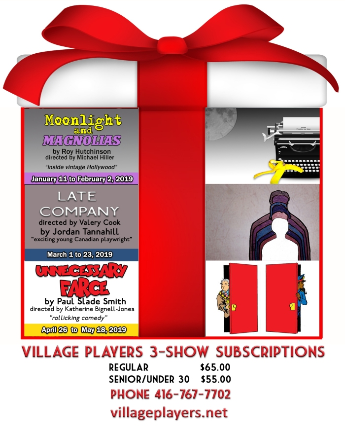 "subscrikption ""3-show subscription"" ""village playhouse toronto"" ""village playhouse"" ""village players"" ""bloor west"" theatre theater Runnymede ""Unnecessary Farce"" ""Paul Slade Smith"" ""Katherine Bignell-Jones"" ""Moonlight and Magnolias"" ""Ron Hutchison"" ""Mike Hiller"" ""Late Company"" ""Jordan Tannahill"" ""Valary Cook"" ""Michael Hiller"""