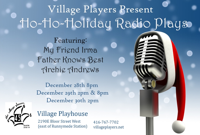 """village playhouse toronto"" ""village playhouse"" ""village players"" ""bloor west"" theatre theater Runnymede ""Ho-Ho-Holiday Radio Plays"" ""Radio plays"" ""Archie Andrews"" Archie ""My Friend Irma"" ""Father Knows Best"""