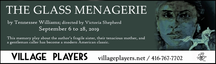 """village playhouse toronto"" ""village playhouse"" ""village players"" ""bloor west"" theatre theater Runnymede ""Glass Menagerie"" ""Tennessee Williams"" ""Victoria Shepherd"""