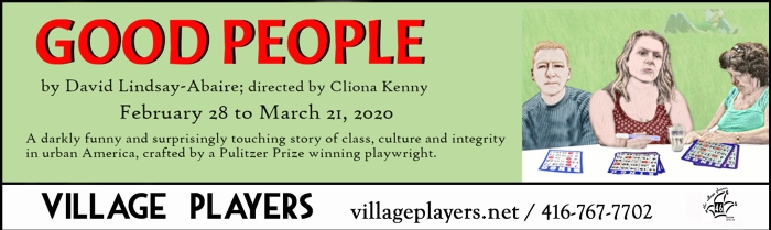 """village playhouse toronto"" ""village playhouse"" ""village players"" ""bloor west"" theatre theater Runnymede ""Good People"" ""David Lindsay-Abaire"" ""Cliona Kenny"""