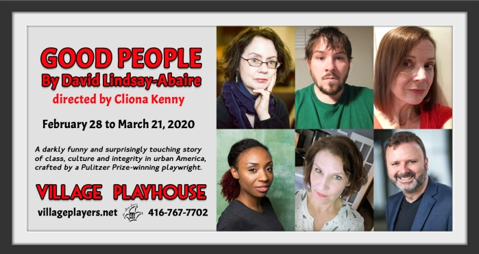"""village playhouse toronto"" ""village playhouse"" ""village players"" ""bloor west"" theatre theater Runnymede ""Good People"" ""David Lindsay-Abaire"" ""Cliona Kenny"" Renée Cullen"" ""Margaret Walsh"" ""Matthew Taylor"" Stevie ""Maureen Lukie"" Dottie ""Alyssa Quart"" Jean ""Justin Hay"" ""Dr. Michael Dillon"" ""Chantel McDonald"" Kate cast"